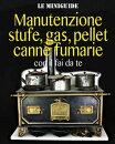 Manutenzione stufe, gas, pellet, canne fumarie