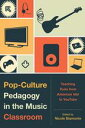 Pop-Culture Pedagogy in the Music ClassroomTeaching Tools from American Idol to YouTube【電子書籍】[ Bret Aarden ]
