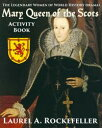 Mary Queen of the Scots Activity Book【電子書籍】[ Laurel A. Rockefeller ]