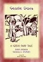 GENTLE DORA - A Czech Folk Tale for children Baba Indaba Children's Stories - Issue 99【電子書籍】[ Anon E Mouse ]