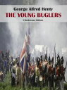The Young Buglers【電子書籍】 George Alfred Henty
