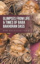 Glimpses from Life & Times of Baba Bakhoran Dass