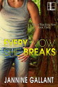 Every Vow She Breaks【電子書籍】[ Jannine Gallant ]