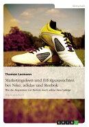 Die Marketingstrategien und Erfolgsaussichten von Nike, adidas und Reebok