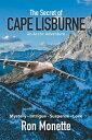 The Secret of Cape LisburneAn Arctic Adventure【電子書籍】 Ron Monette