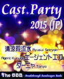 Cast Party 2015 (Jp)