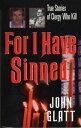 For I Have SinnedTrue Stories of Clergy Who Kill【電子書籍】[ John Glatt ]