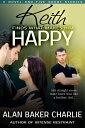 樂天商城 - Keith Finds What Makes Him HappyA Novel and Five Short Stories【電子書籍】[ Alan Baker Charlie ]