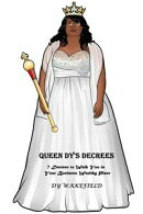 Queen Dy's Decrees: 7 Decrees to Walk You in Your Business Wealthy Place
