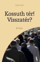 Kossuth t���r! Visszat���r?