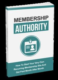 Membership AuthorityHow To Start Your Very Own Recurring Membership Site And Get Paid Month After Month【電子書籍】[ Anonymous ]