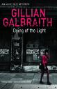 Dying of the Light【電子書籍】[ Gillian Galbraith ]
