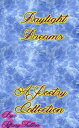 Daylight Dreams: A Poetry Collection【電子書籍】[ Tiffany Fulton ]