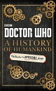 Doctor Who: A History of Humankind: The Doctor��s Official Guide
