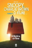 Snoopy & Charlie Brown: A Hist���ria do Filme
