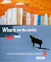 Where are the world's best men: a practical guide for all travelers2Hirono's sexiest 22 countries【電子書籍】[ Hirono Watanabe ]