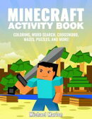 Minecraft Activity Book: 100+ Awesome Pages With Hours of Fun! (Minecraft Coloring Book Pages, Word Search, ��