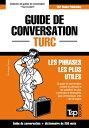 Guide de conversation Fran?ais-Turc et mini dictionnaire de 250 mots【電子書籍】[ Andrey Taranov ]