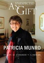 An Unexpected GiftMy Life as a Medium【電子書籍】[ Patricia Munro ]