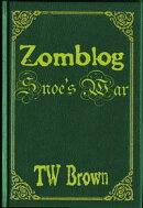 Zomblog: Snoe's War