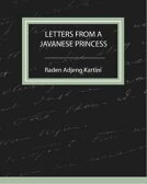 Letters From a Javanese Princess【電子書籍】[ Raden Adjeng Kartini ]