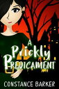 A Prickly PredicamentMad River Mystery Series, #1【電子書籍】[ Constance Bar...