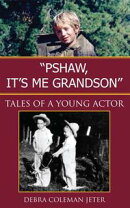 ''Pshaw, It's Me Grandson''