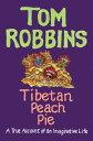 Tibetan Peach PieA True Account of an Imaginative Life���Żҽ��ҡ�[ Tom Robbins ]