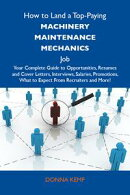 How to Land a Top-Paying Machinery maintenance mechanics Job: Your Complete Guide to Opportunities, Resumes ��