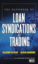 The Handbook of Loan Syndications and Trading【電子書籍】[ LSTA (Loan Syndications and Trading Assoc. ) ]
