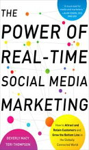 The Power of Real-Time Social Media Marketing: How to Attract and Retain Customers and Grow the Bottom Line ��