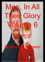 Men In All Their Glory Volume 06【電子書籍】[ Stephen Shearer ]