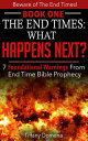 The End Times: What Happens Next?Beware of the End Times!, #1【電子書籍】[ Tiffany Domena ]