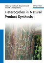 Heterocycles in Natural Product Synthesis【電子書籍】