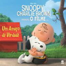 Snoopy & Charlie Brown: Um Amigo de Verdade