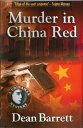 Murder in China Red【電子書籍】[ Dean Barrett ]