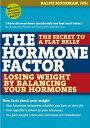 The Hormone Factorlosing Weight By Balancing Your Hormones【電子書籍】 Ralph Moorman