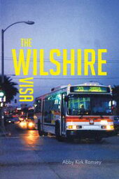 The Wilshire Visa【電子書籍】[ Abby Kirk Ramsey ]