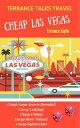 Terrance Talks Travel: Cheap Las Vegas【電子書籍】