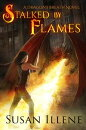 Stalked by Flames: Book 1
