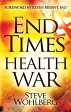 End Times Health WarHow to Outwit Deadly Diseases through Super Nutrition and Following God's 8 Laws of Health【電子書籍】[ Steve Wohlberg ]