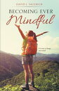Becoming Ever Mindful