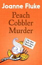 Peach Cobbler Murder (Hannah Swensen Mysteries, Book 7)Rivalry and murder in a deliciously cosy mystery