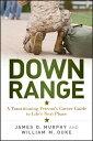 Down RangeA Transitioning Veteran's Career Guide to Life's Next Phase【電子書籍】[ William M. Duke ]