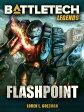 Battletech Legends: Flashpoint【電子書籍】[ Loren L. Coleman ]