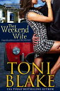 The Weekend Wife【電子書籍】[ Toni Blake ]