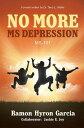 No More Ms DepressionMs-101【電子書籍】[ Ramon Hyron Garcia ]