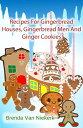 書, 雜誌, 漫畫 - Recipes For Gingerbread Houses, Gingerbread Men And Ginger Cookies【電子書籍】[ Brenda Van Niekerk ]