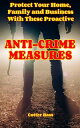 ANTI-CRIME MEASURESProtect Your Home, Family, And Business With These Proactive【電子書籍】[ Cotter Bass ]