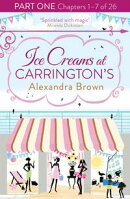 Ice Creams at Carrington��s: Part One, Chapters 1?7 of 26